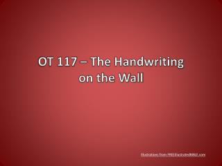 OT  117  – The  Handwriting  on the Wall