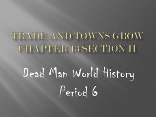Trade and Towns Grow Chapter 13 Section II