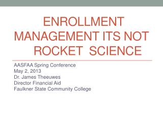 Enrollment   Management ITS NOT   	 Rocket  Science