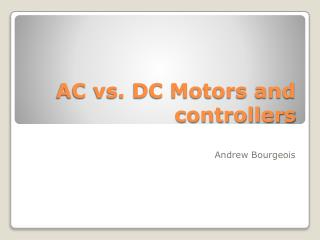 AC vs. DC Motors and controllers
