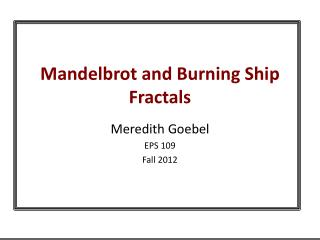 Mandelbrot and Burning Ship Fractals