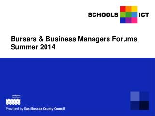 Bursars & Business Managers Forums Summer 2014