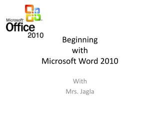 Beginning  with  Microsoft Word 2010