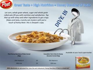 Great Taste + High Nutrition = Honey Bunches of Oats!