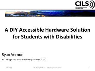 A DIY Accessible Hardware Solution