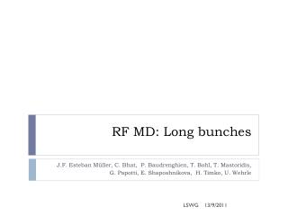 RF MD: Long bunches