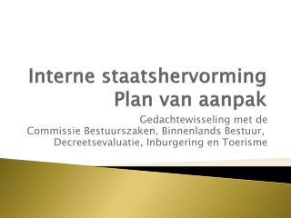 Interne staatshervorming Plan van aanpak