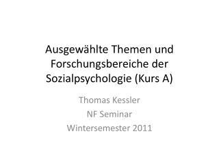 Ausgewählte Themen und Forschungsbereiche der Sozialpsychologie (Kurs A)