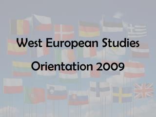 West European Studies Orientation 2009