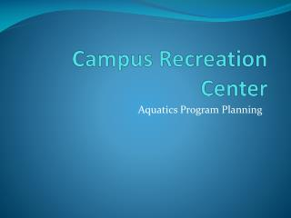 Campus Recreation Center