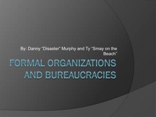 Formal Organizations And Bureaucracies