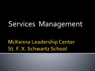 McKenna Leadership Center St. F. X. Schwartz School