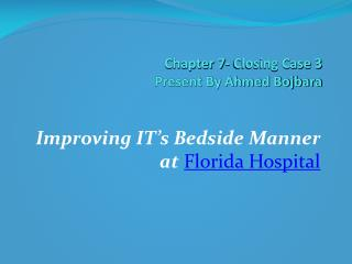 Chapter 7- Closing Case 3 Present By Ahmed Bojbara