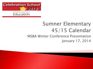 Sumner Elementary  45/15  Calendar  MSBA  Winter Conference Presentation January 17, 2014