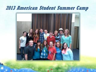 2013 American Student Summer Camp