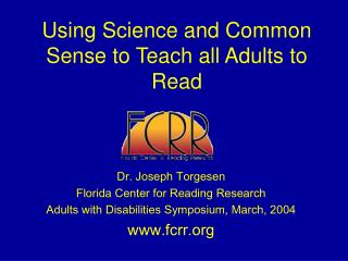 Using Science and Common Sense to Teach all Adults to Read