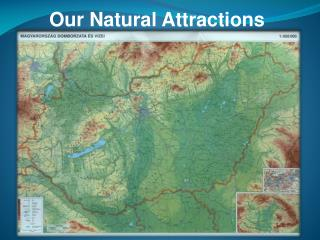Our Natural Attractions