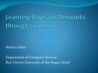 Learning Bayesian Networks through evolution