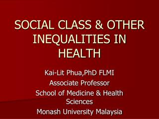 SOCIAL CLASS  OTHER INEQUALITIES IN HEALTH