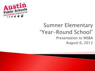 "Sumner Elementary  ""Year-Round School"" Presentation to MSBA August 6, 2012"