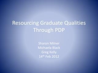 Resourcing Graduate Qualities Through PDP