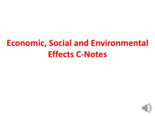 Economic, Social and Environmental Effects C-Notes