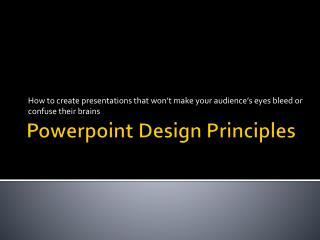 Powerpoint  Design Principles