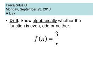 Precalculus  GT Monday, September 23, 2013 A Day