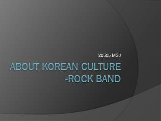 About Korean Culture -Rock Band