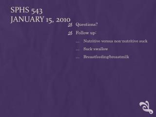 SPHS 543 January  15, 2010
