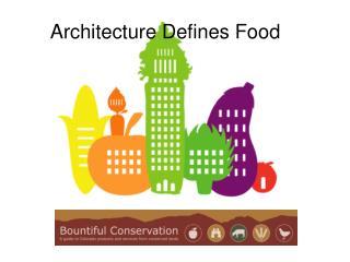 Architecture Defines Food
