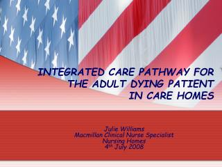 INTEGRATED CARE PATHWAY FOR THE ADULT DYING PATIENT IN CARE HOMES
