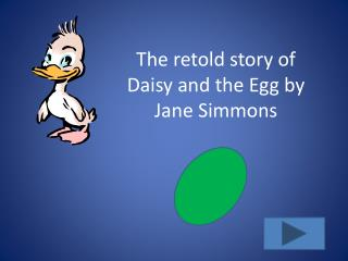 The retold story of Daisy and the Egg by Jane Simmons