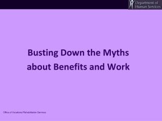 Busting Down the Myths  about Benefits and Work