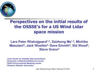 Perspectives on the initial results of the OSSSE's for a US Wind Lidar space mission
