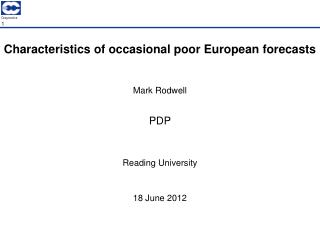 Characteristics of occasional poor European forecasts
