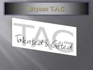 Bryson T.A.G