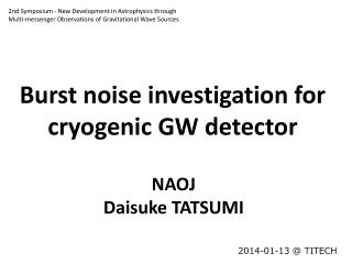 Burst noise investigation for cryogenic GW detector