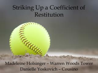 Striking Up a Coefficient of Restitution