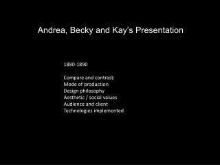 Andrea, Becky and Kay's Presentation