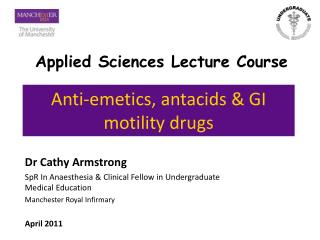 Anti-emetics, antacids  GI motility drugs