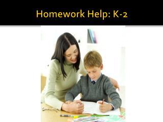 Homework Help: K-2