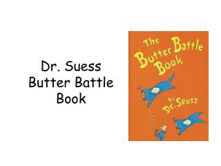 Dr.  Suess Butter Battle Book