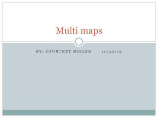 Multi maps