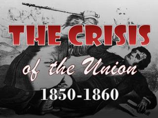 the Crisis of the Union 1850-1860