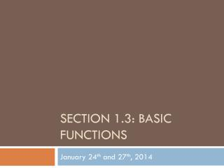Section 1.3: Basic Functions