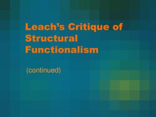 Leach s Critique of Structural Functionalism