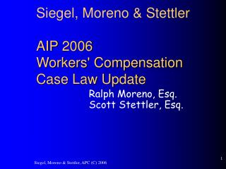 Siegel, Moreno  Stettler  AIP 2006  Workers Compensation Case Law Update