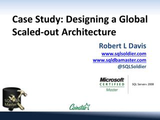 Case Study: Designing a Global Scaled-out Architecture