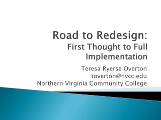 Road to Redesign:  First  Thought to Full Implementation